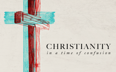 Christianity In A Time Of Confusion