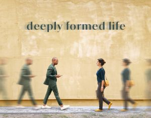 Deeply Formed Life